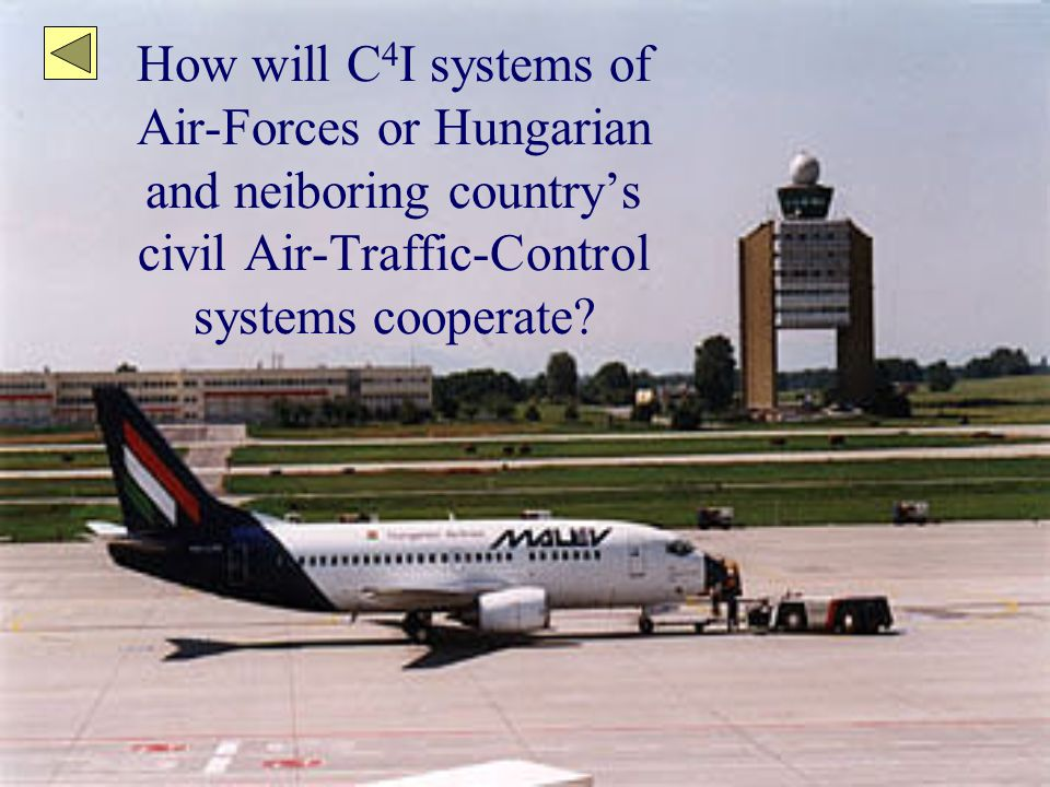 How will C 4 I systems of Air-Forces or Hungarian and neiboring country's civil Air-Traffic-Control systems cooperate