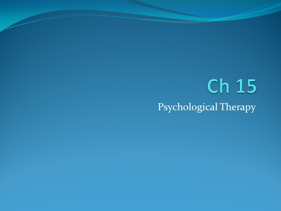 Two types of therapy Psychotherapy Talk therapy with a mental health professional Insight therapists Main goal is helping people gain insight with respect to their behavior, thoughts and feelings Action therapists Main goal is to change disordered or inappropriate behavior