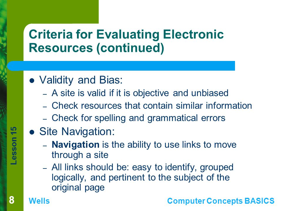 Lesson 15 WellsComputer Concepts BASICS Summary (continued) You must cite any information that you use from the Internet.