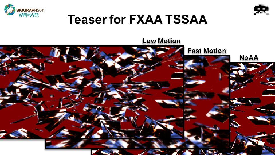 Teaser for FXAA TSSAA Low Motion Fast Motion NoAA