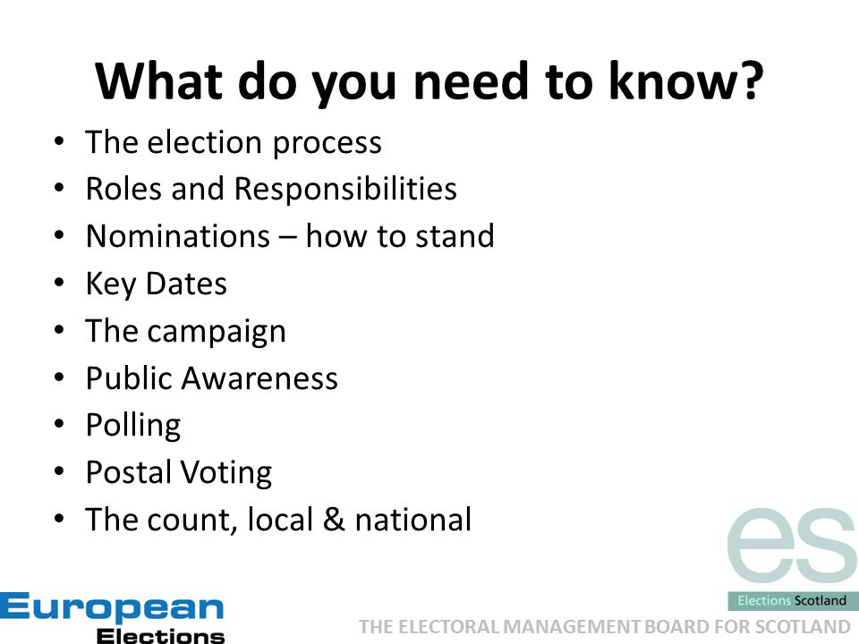 THE ELECTORAL MANAGEMENT BOARD FOR SCOTLAND What do you need to know.