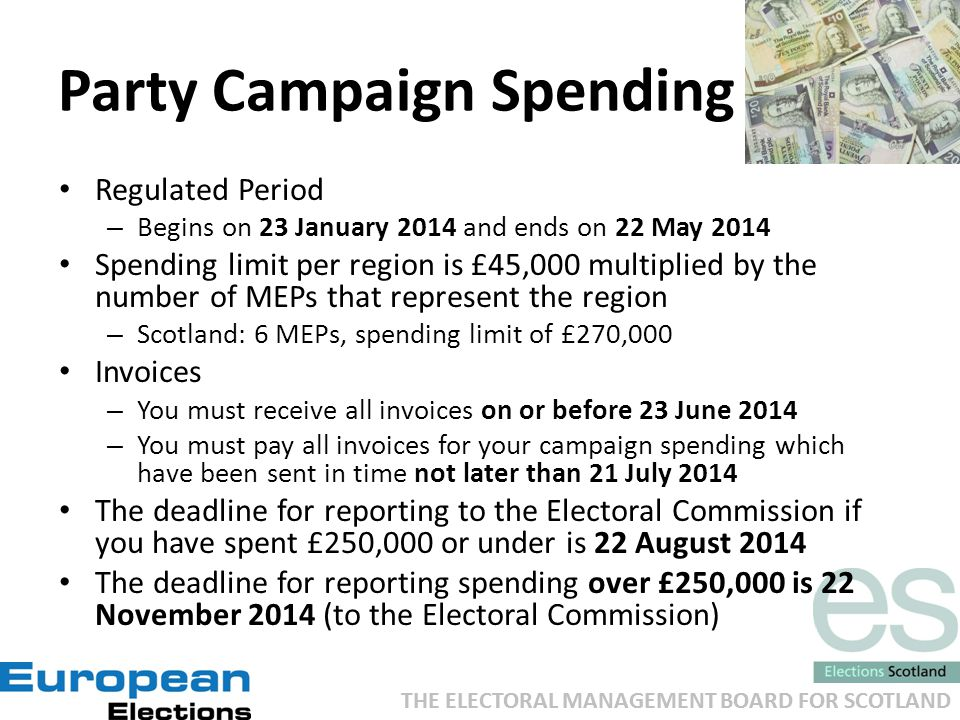 THE ELECTORAL MANAGEMENT BOARD FOR SCOTLAND Party Campaign Spending Regulated Period – Begins on 23 January 2014 and ends on 22 May 2014 Spending limi