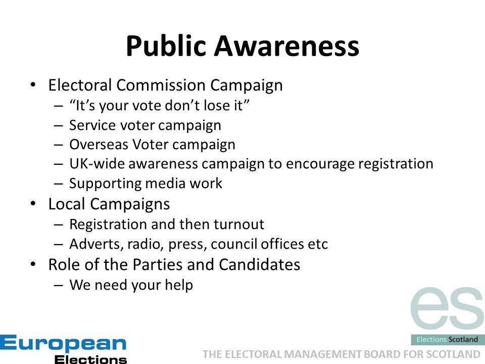 "THE ELECTORAL MANAGEMENT BOARD FOR SCOTLAND Public Awareness Electoral Commission Campaign – ""It's your vote don't lose it"" – Service voter campaign –"