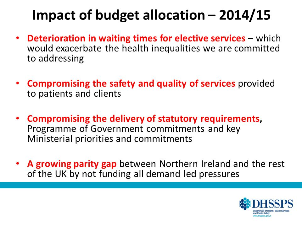 Impact of budget allocation – 2014/15 Deterioration in waiting times for elective services – which would exacerbate the health inequalities we are com