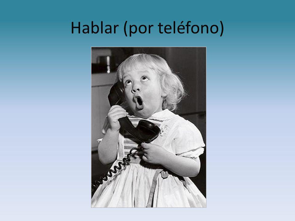 Hablar (por teléfono)