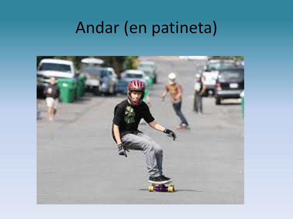 Andar (en patineta)