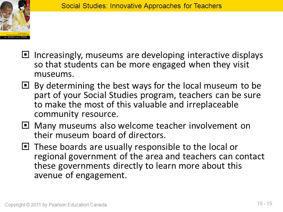 Increasingly, museums are developing interactive displays so that students can be more engaged when they visit museums.  By determining the best wa