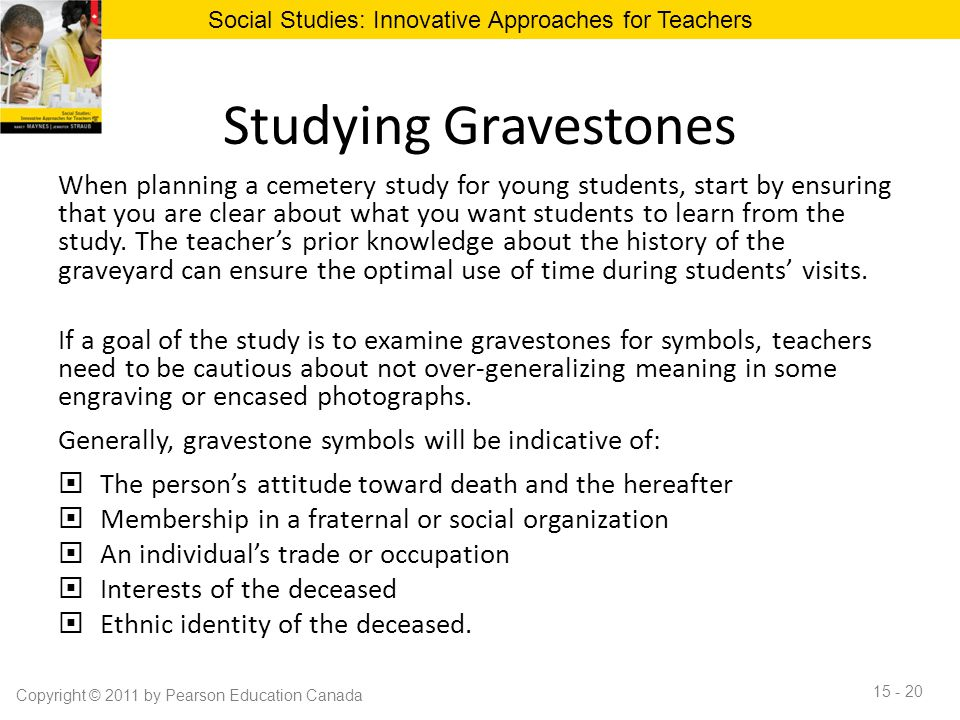 Studying Gravestones When planning a cemetery study for young students, start by ensuring that you are clear about what you want students to learn fro