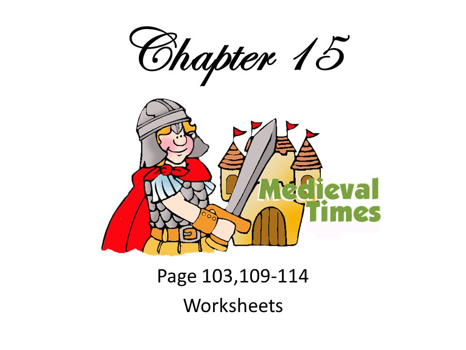 Chapter 15 Page 103,109-114 Worksheets