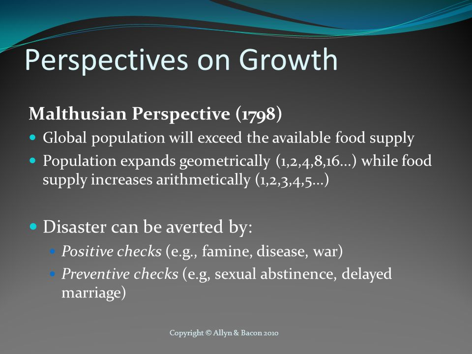 Copyright © Allyn & Bacon 2010 Perspectives on Growth, cont.