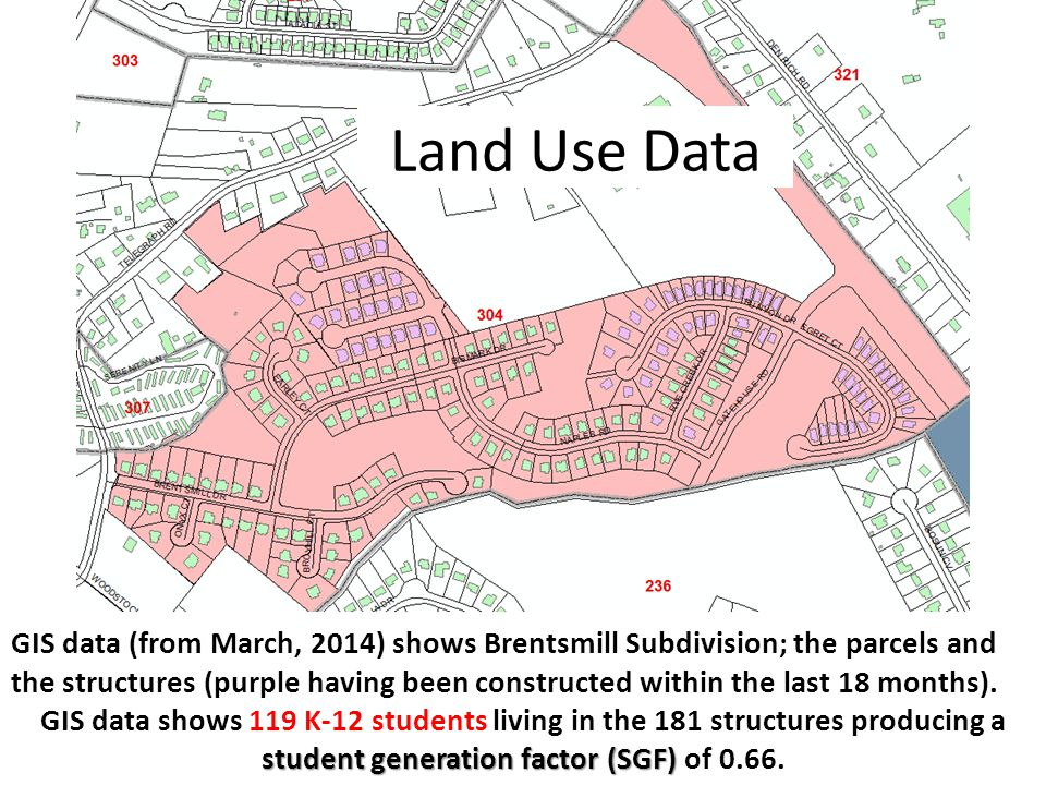 Land Use Data GIS data (from March, 2014) shows Brentsmill Subdivision; the parcels and the structures (purple having been constructed within the last 18 months).