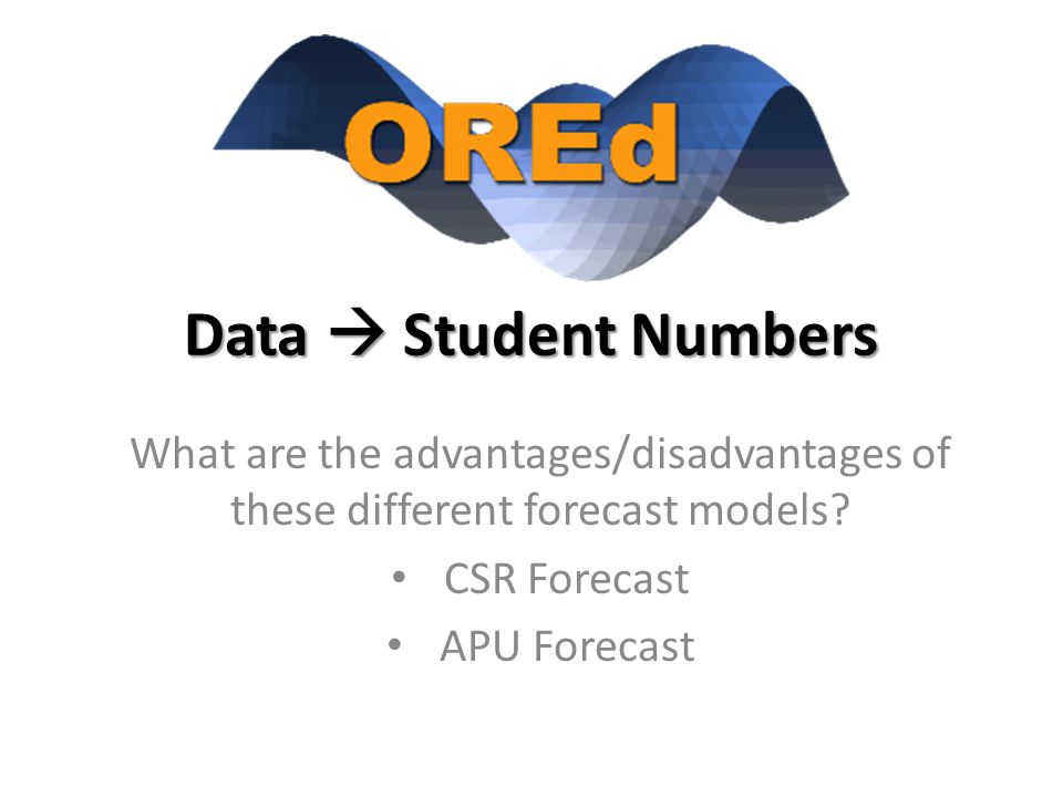 Data  Student Numbers What are the advantages/disadvantages of these different forecast models.