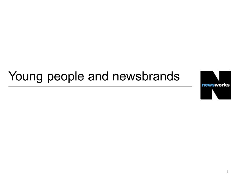 1 Young people and newsbrands