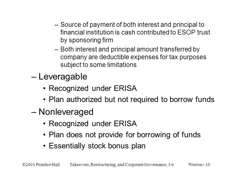 ©2001 Prentice Hall Takeovers, Restructuring, and Corporate Governance, 3/e Weston - 10 –Source of payment of both interest and principal to financial
