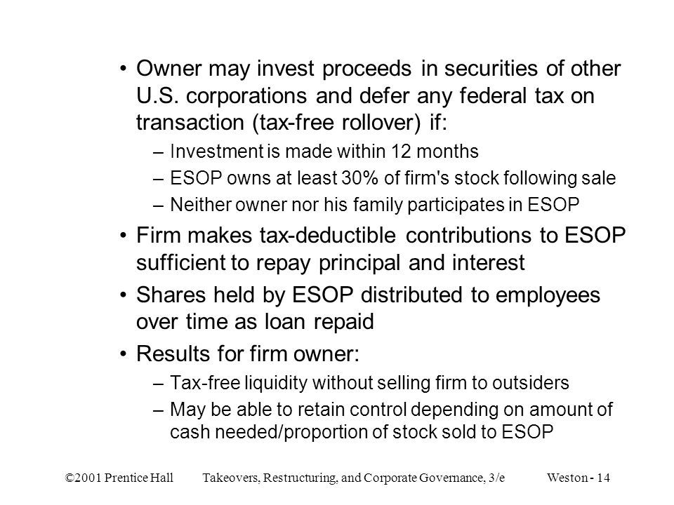 ©2001 Prentice Hall Takeovers, Restructuring, and Corporate Governance, 3/e Weston - 14 Owner may invest proceeds in securities of other U.S. corporat