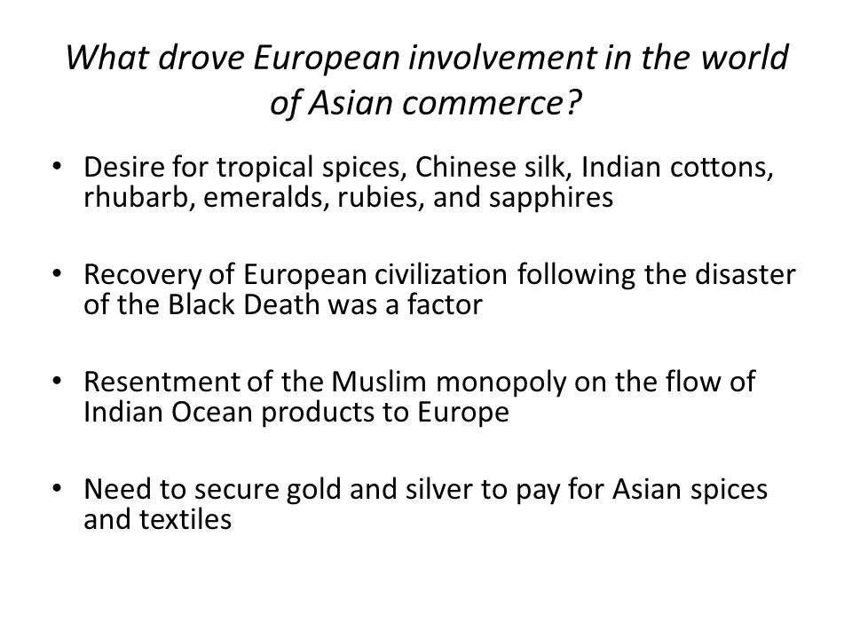 What drove European involvement in the world of Asian commerce.