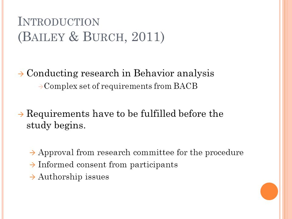 A NSWERING RESEARCH QUESTION (10.12) The behavior analyst answer all questions of the participant about the research that are consistent with being able to conduct the research.