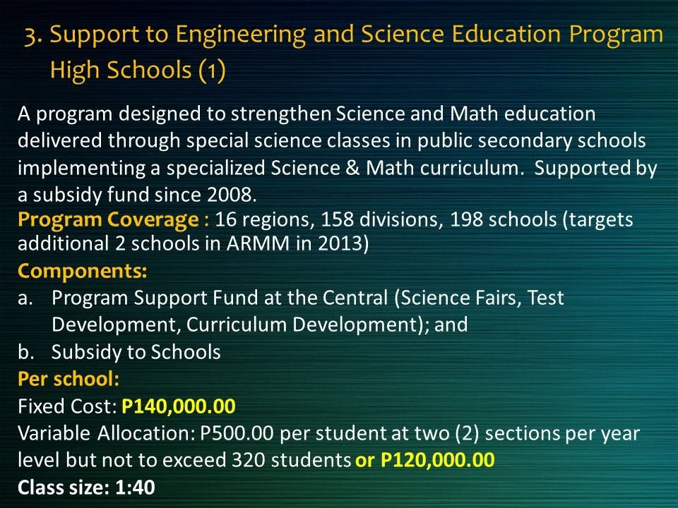 3. Support to Engineering and Science Education Program High Schools (1) A program designed to strengthen Science and Math education delivered through
