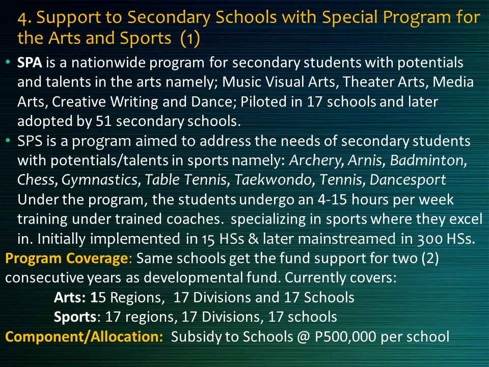4. Support to Secondary Schools with Special Program for the Arts and Sports (1) SPA is a nationwide program for secondary students with potentials an