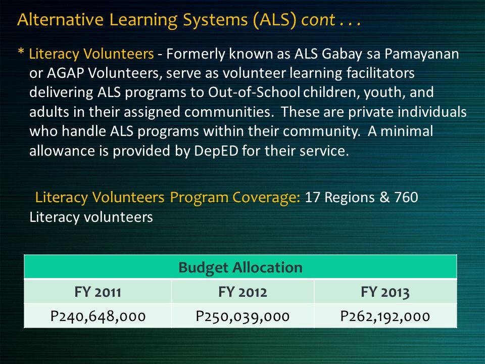 * Literacy Volunteers - Formerly known as ALS Gabay sa Pamayanan or AGAP Volunteers, serve as volunteer learning facilitators delivering ALS programs