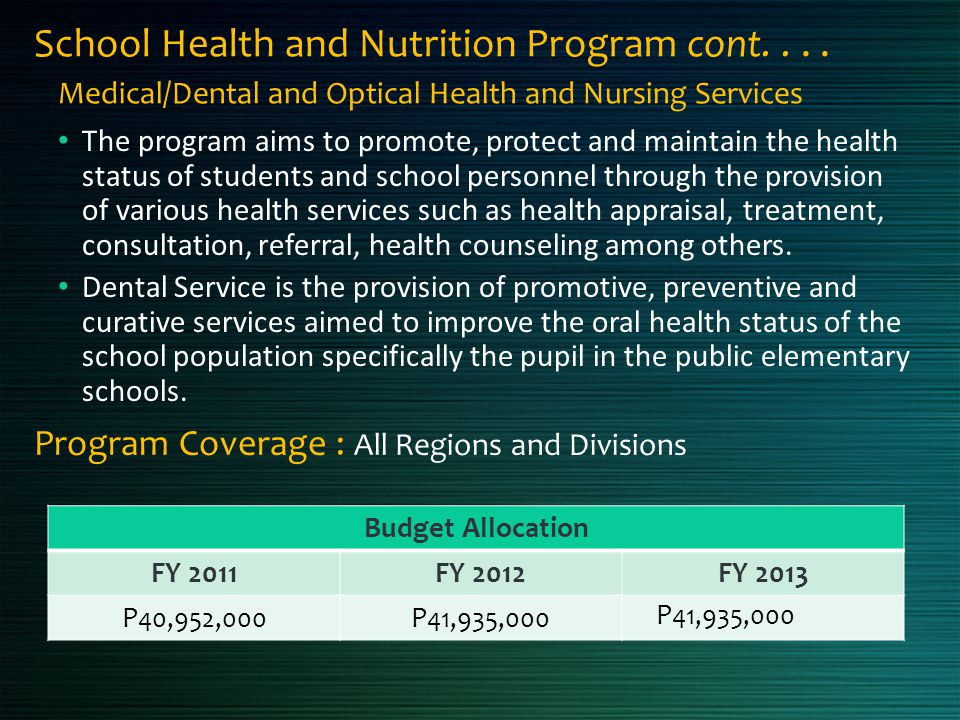 School Health and Nutrition Program cont.... The program aims to promote, protect and maintain the health status of students and school personnel thro