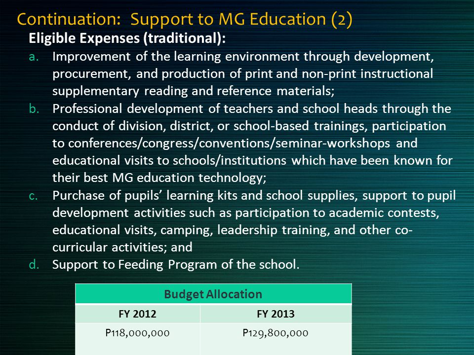 Continuation: Support to MG Education (2) Eligible Expenses (traditional): a.Improvement of the learning environment through development, procurement,