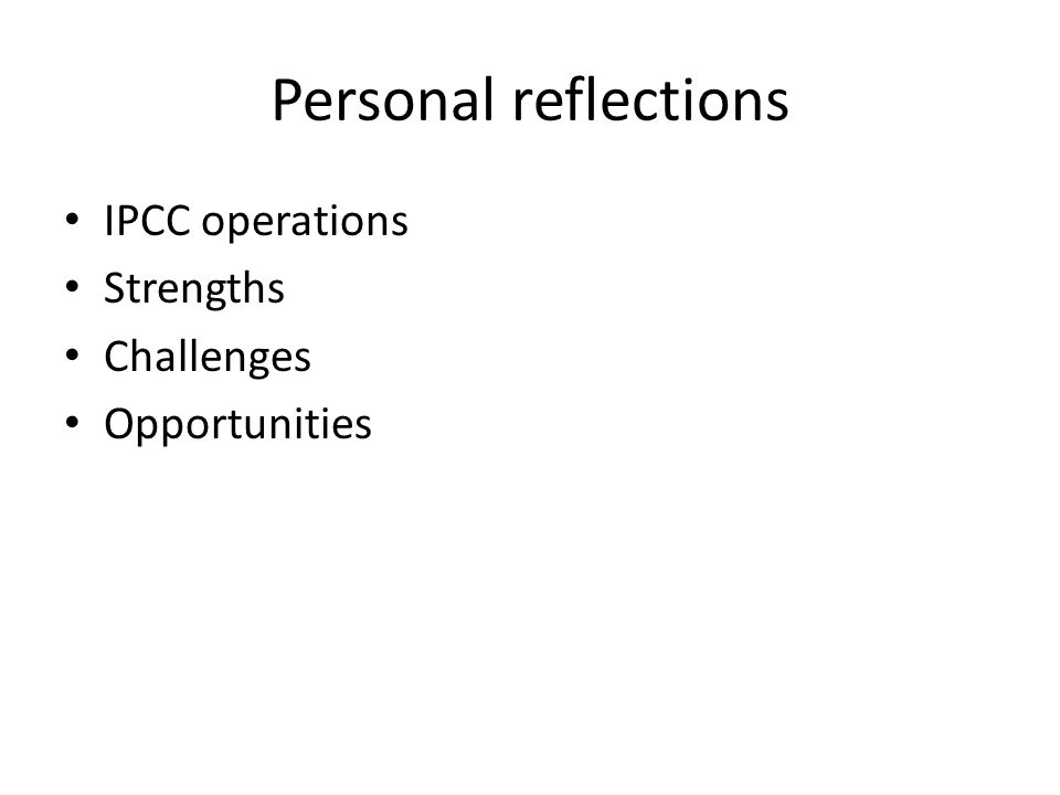 Personal reflections IPCC operations Strengths Challenges Opportunities