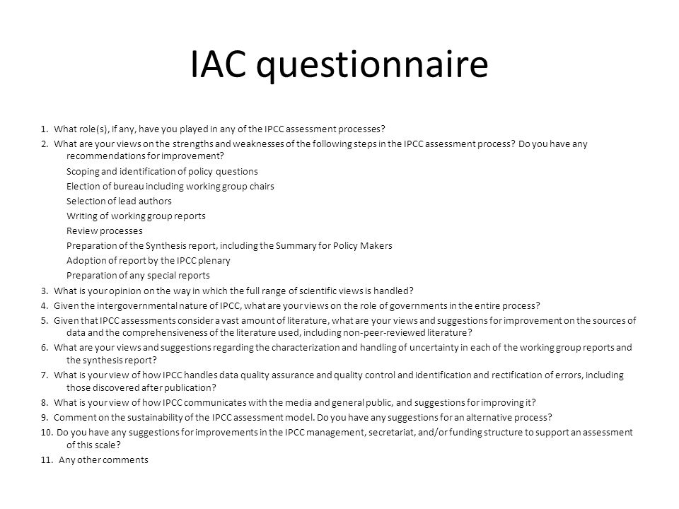 IAC questionnaire 1. What role(s), if any, have you played in any of the IPCC assessment processes? 2. What are your views on the strengths and weakne