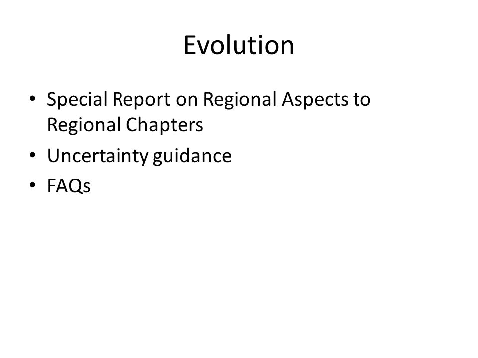 Evolution Special Report on Regional Aspects to Regional Chapters Uncertainty guidance FAQs