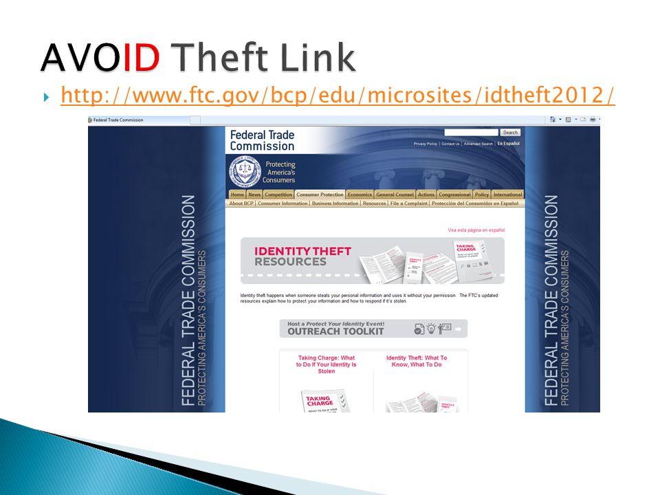  http://www.ftc.gov/bcp/edu/microsites/idtheft2012/ http://www.ftc.gov/bcp/edu/microsites/idtheft2012/