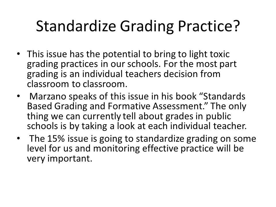 Standardize Grading Practice.