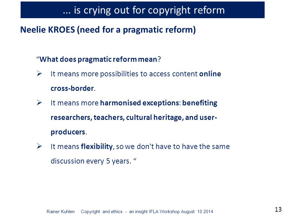 13 Rainer Kuhlen Copyright and ethics - an insight IFLA Workshop August 15 2014...