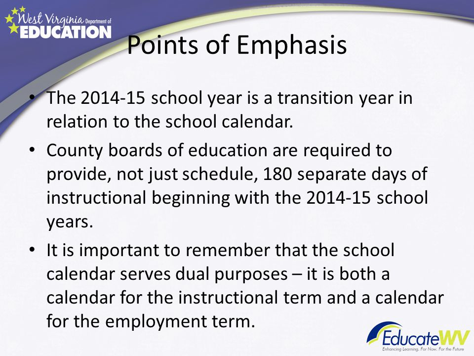 The 2014-15 school year is a transition year in relation to the school calendar.