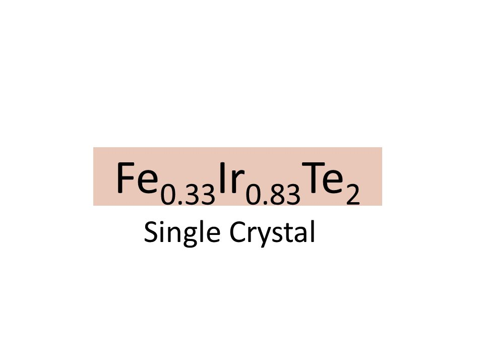 Fe 0.33 Ir 0.83 Te 2 Single Crystal