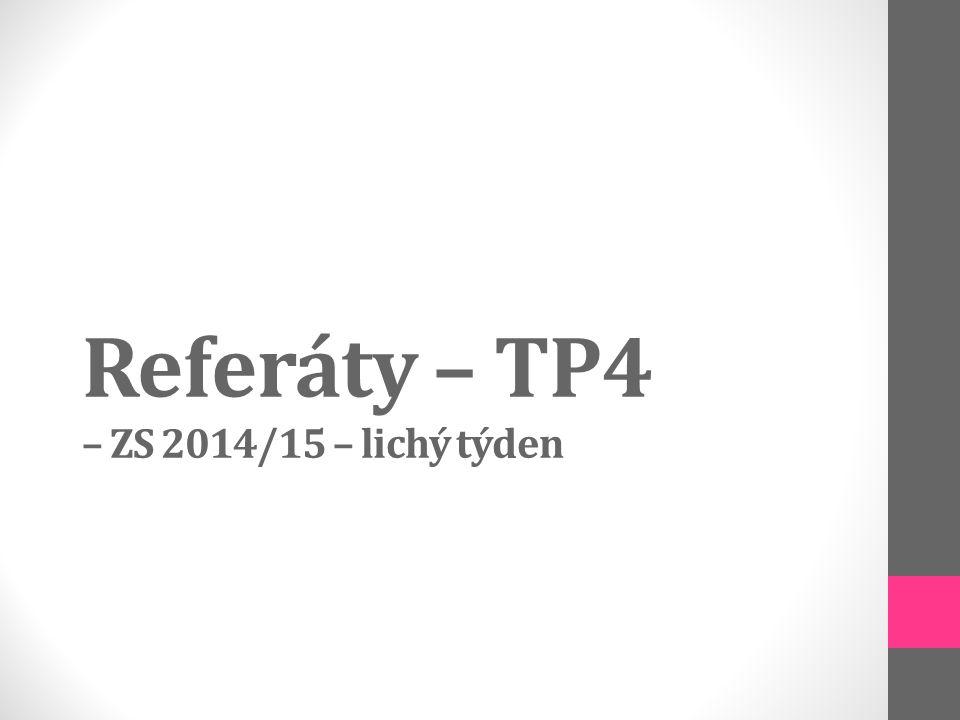 Referáty – TP4 – ZS 2014/15 – lichý týden