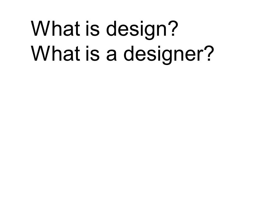 What is design What is a designer