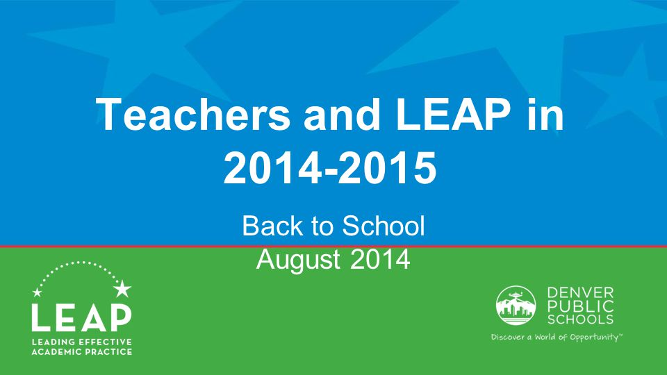 Teachers and LEAP in 2014-2015 Back to School August 2014