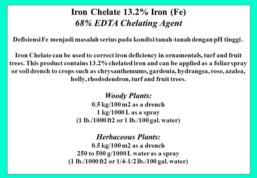 Iron Chelate 13.2% Iron (Fe) 68% EDTA Chelating Agent Defisiensi Fe menjadi masalah serius pada kondisi tanah-tanah dengan pH tinggi. Iron Chelate can