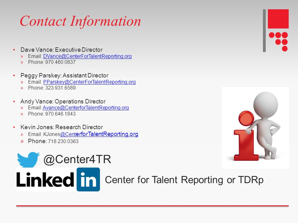 Contact Information Dave Vance: Executive Director »Email: DVance@CenterForTalentReporting.orgDVance@CenterForTalentReporting.org »Phone: 970.460.0837