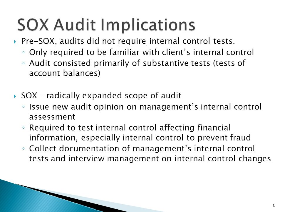  Pre-SOX, audits did not require internal control tests.