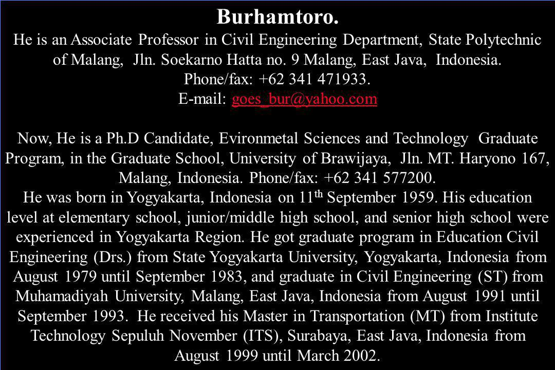 Burhamtoro. He is an Associate Professor in Civil Engineering Department, State Polytechnic of Malang, Jln. Soekarno Hatta no. 9 Malang, East Java, In