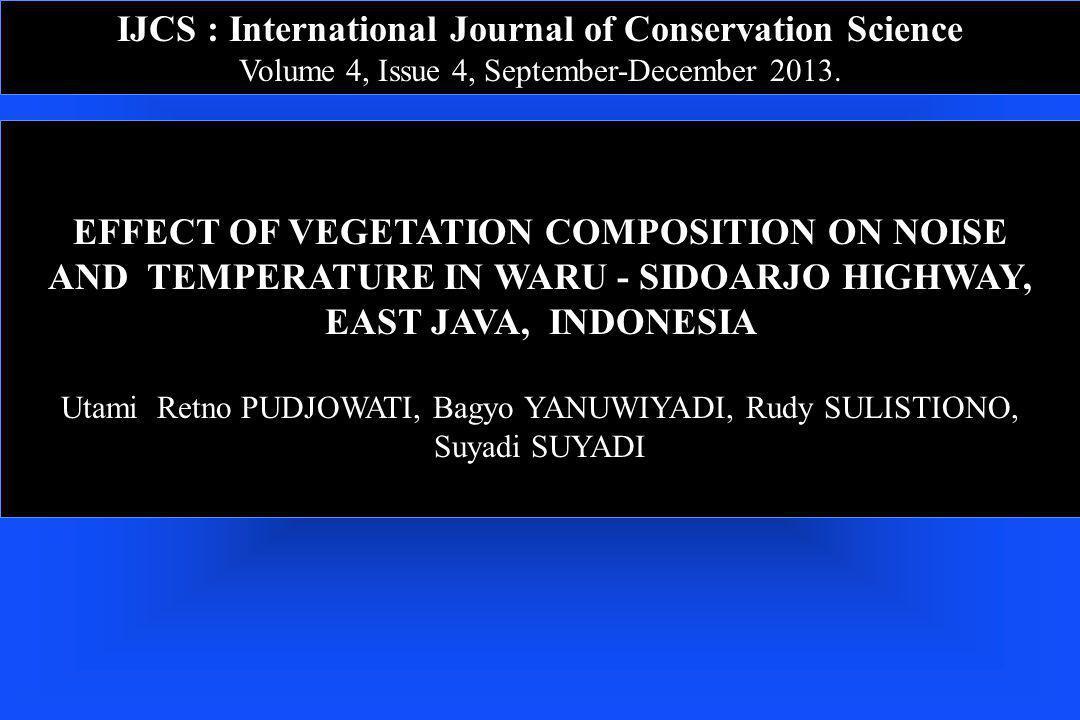 IJCS : International Journal of Conservation Science Volume 4, Issue 4, September-December 2013. EFFECT OF VEGETATION COMPOSITION ON NOISE AND TEMPERA