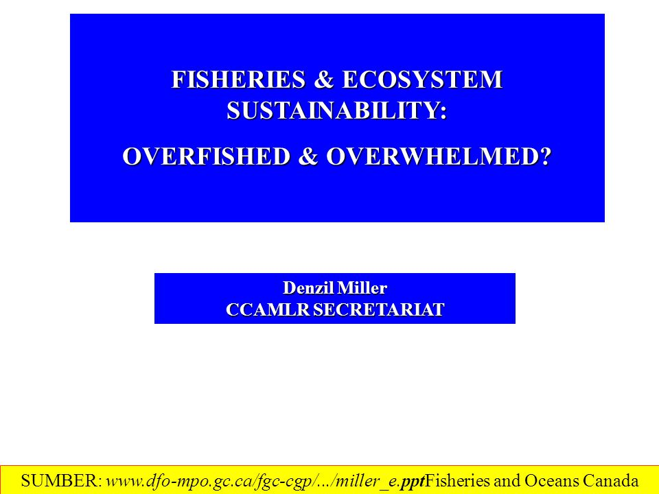 SUSTAINABLE DEVELOPMENT NEED TO OPERATIONALISE EAF Development That Meets The Needs Of The Present Without Compromising The Ability of Future Generations to Meet Their Own Needs World Commission on Environment and Development (Brundtland Report) 1982 UN Law of the Sea Convention (LOSC) 1982 Convention on the Conservation of Antarctic Marine Living Resources (CCAMLR) *1992 Conference on Environment & Development (UNCED)( Rio ) *1992 UNCED Agenda 21 1992 Convention on Biodiversity (CBD) 1993 Compliance Agreement 1995 Fish Stock Agreement (UNFSA) *1995 FAO Code of Conduct (CCRF) *2001Reykjavik Declaration *2002 Earth Summit *FAO Technical Guidelines [4.(2)] * Soft Law SUMBER: www.dfo-mpo.gc.ca/fgc-cgp/.../miller_e.pptFisheries and Oceans Canada