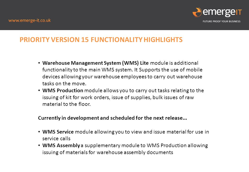 Picture to fill this blue space PRIORITY VERSION 15 FUNCTIONALITY HIGHLIGHTS Warehouse Management System (WMS) Lite module is additional functionality to the main WMS system.