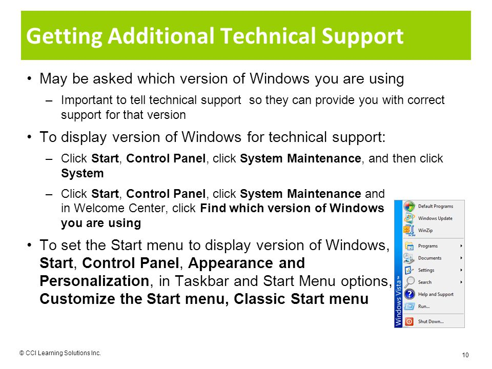 Getting Additional Technical Support May be asked which version of Windows you are using –Important to tell technical support so they can provide you