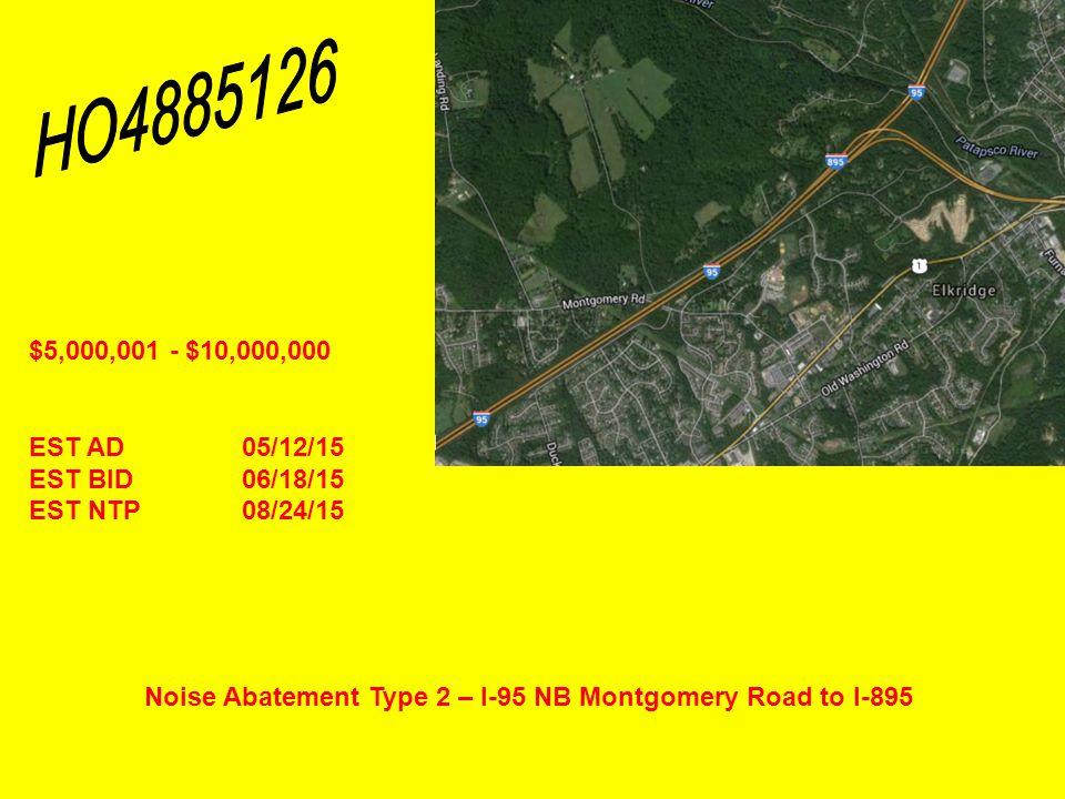 Noise Abatement Type 2 – I-95 NB Montgomery Road to I-895 $5,000,001 - $10,000,000 EST AD05/12/15 EST BID06/18/15 EST NTP08/24/15