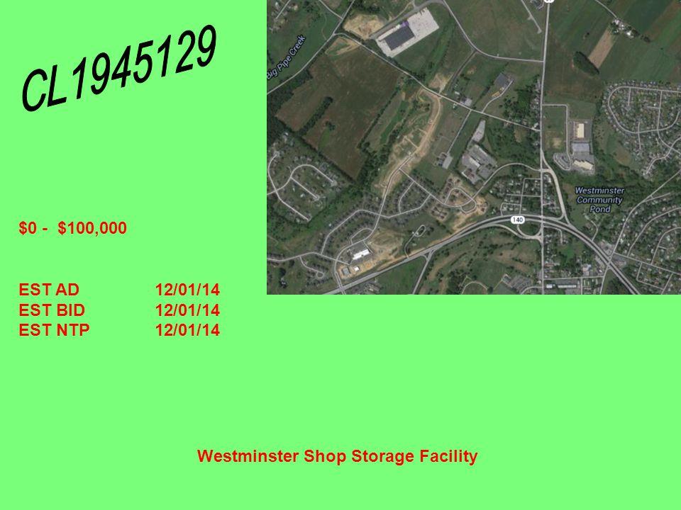 Westminster Shop Storage Facility $0 - $100,000 EST AD12/01/14 EST BID12/01/14 EST NTP12/01/14
