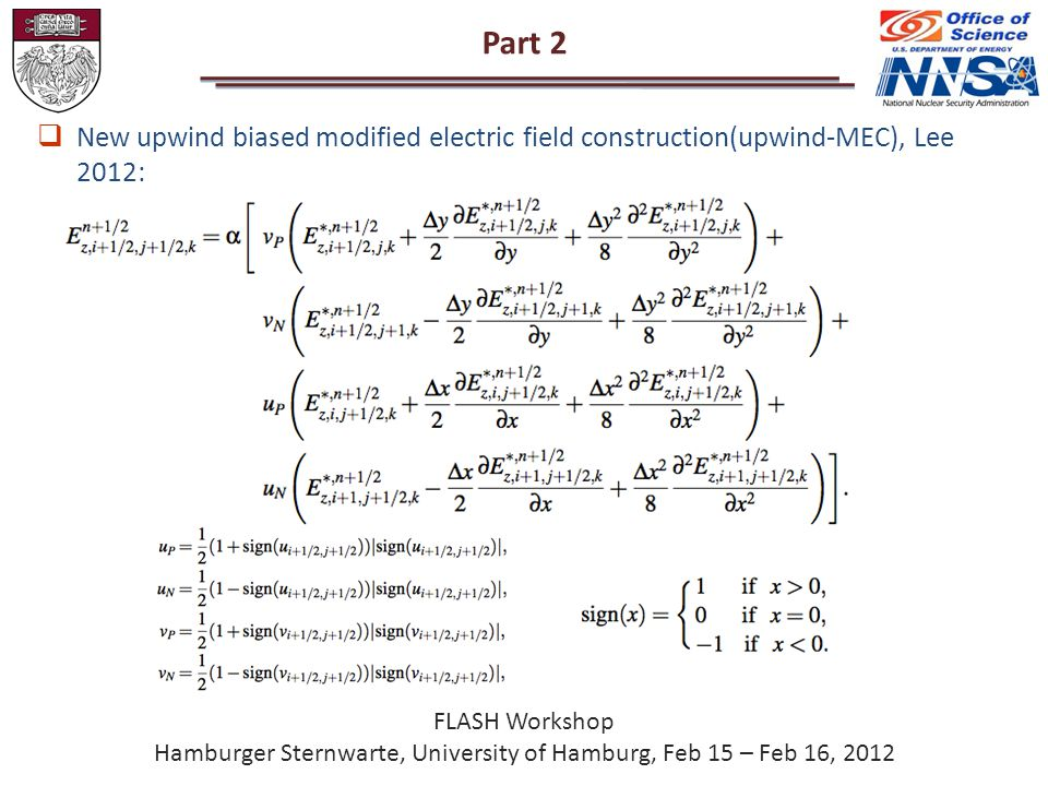 Part 2 FLASH Workshop Hamburger Sternwarte, University of Hamburg, Feb 15 – Feb 16, 2012  New upwind biased modified electric field construction(upwind-MEC), Lee 2012: