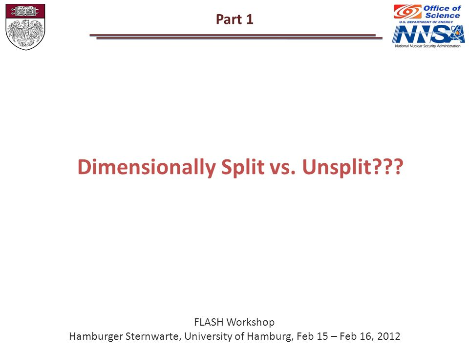 Part 1 Dimensionally Split vs. Unsplit .
