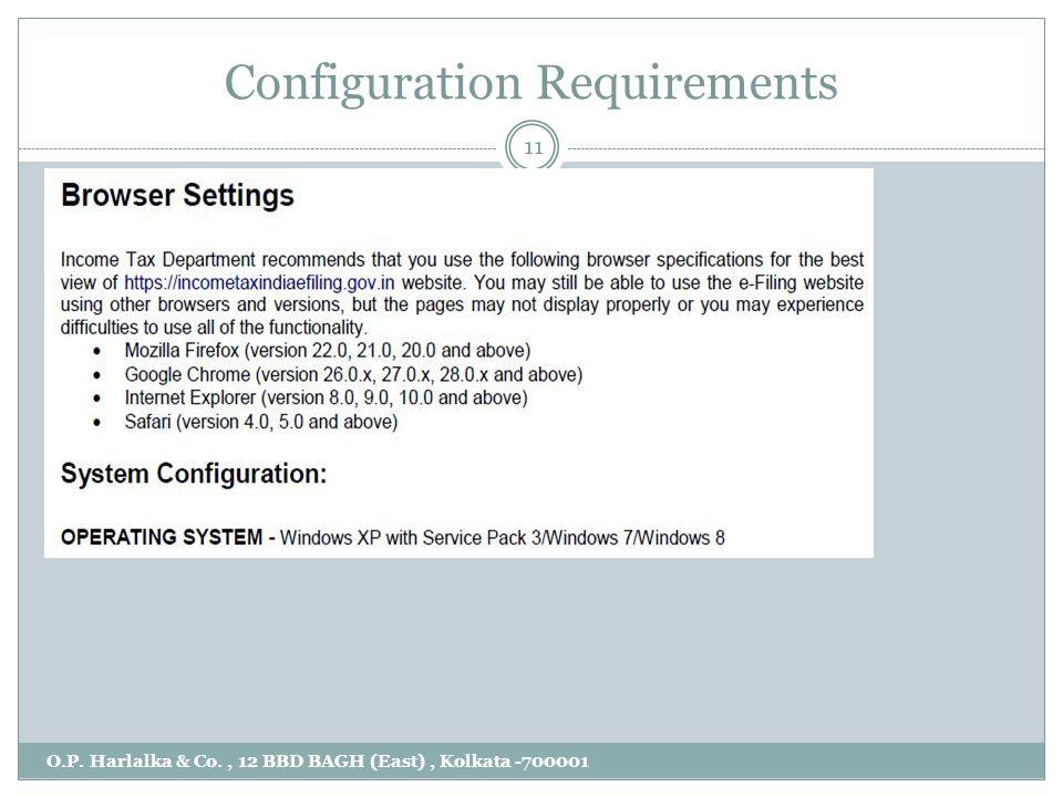 Configuration Requirements O.P. Harlalka & Co., 12 BBD BAGH (East), Kolkata -700001 11